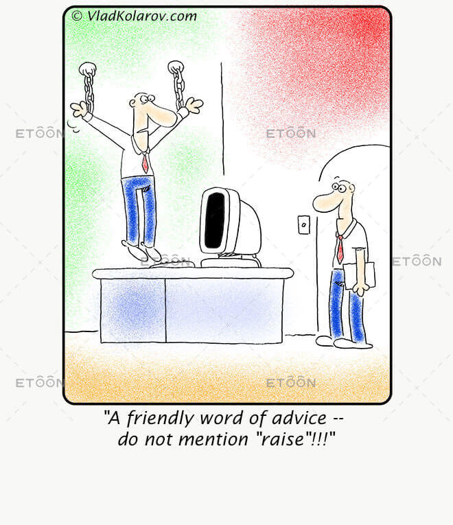 A friendly word of advice    do not mention raise!!!: eToon cartoon for newsletters, presentations, websites, books and more