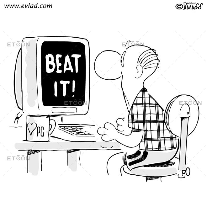 Computer tells a man: Beat it!: eToon cartoon for newsletters, presentations, websites, books and more