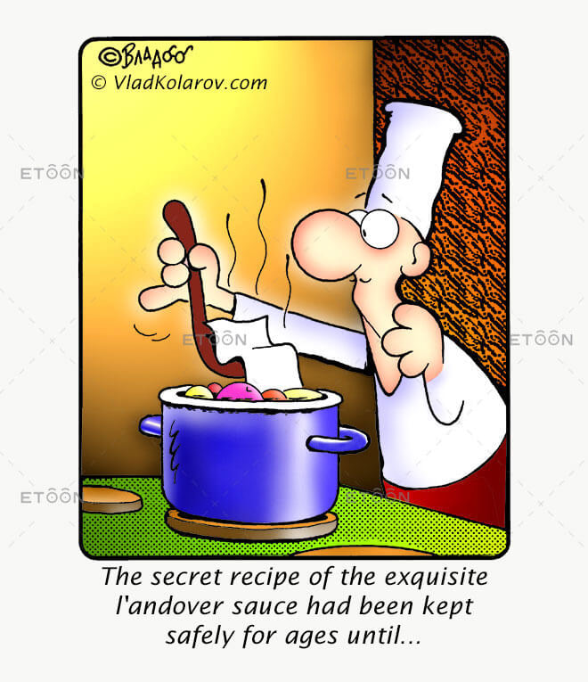 The secret recipe of the exquisite landover sauce...: eToon cartoon for newsletters, presentations, websites, books and more