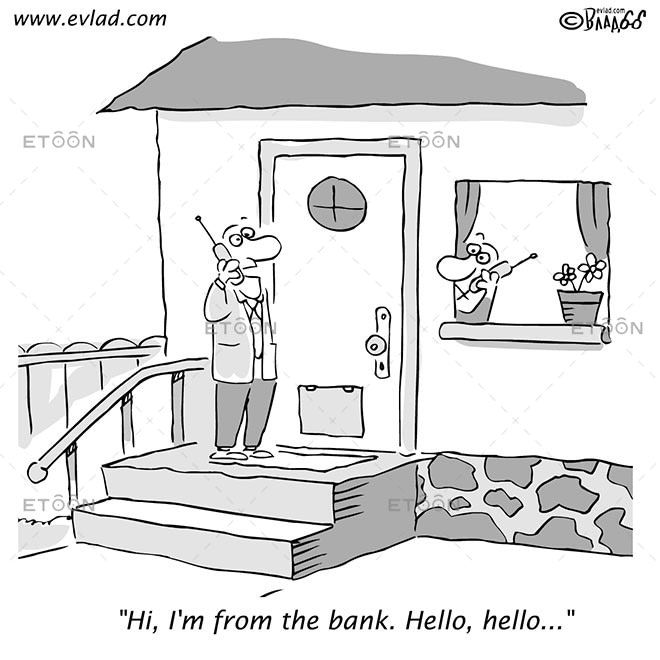 Hi, Im from the bank. Hello, hello...: eToon cartoon for newsletters, presentations, websites, books and more