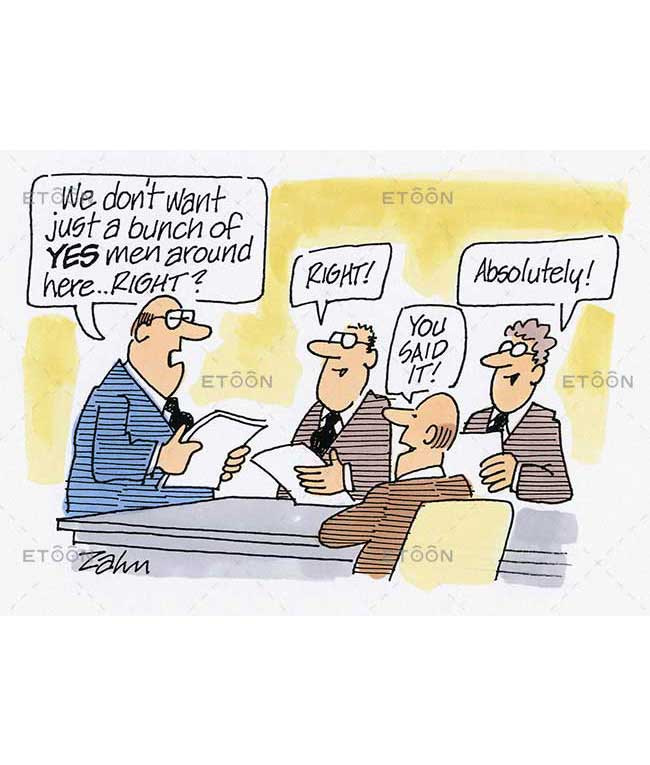 We dont want just a bunch of YES men around here...Right?: eToon cartoon for newsletters, presentations, websites, books and more