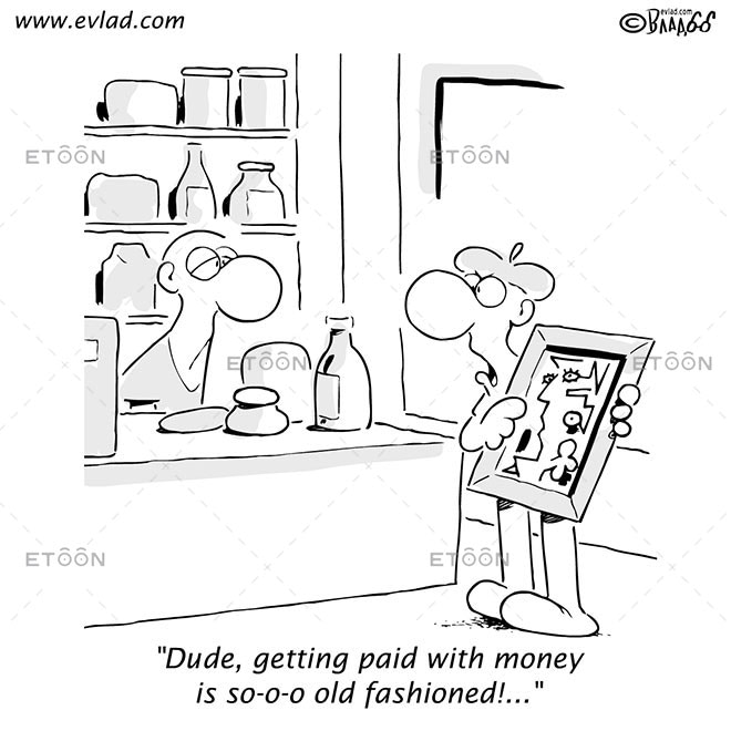 Dude, getting paid with money...: eToon cartoon for newsletters, presentations, websites, books and more