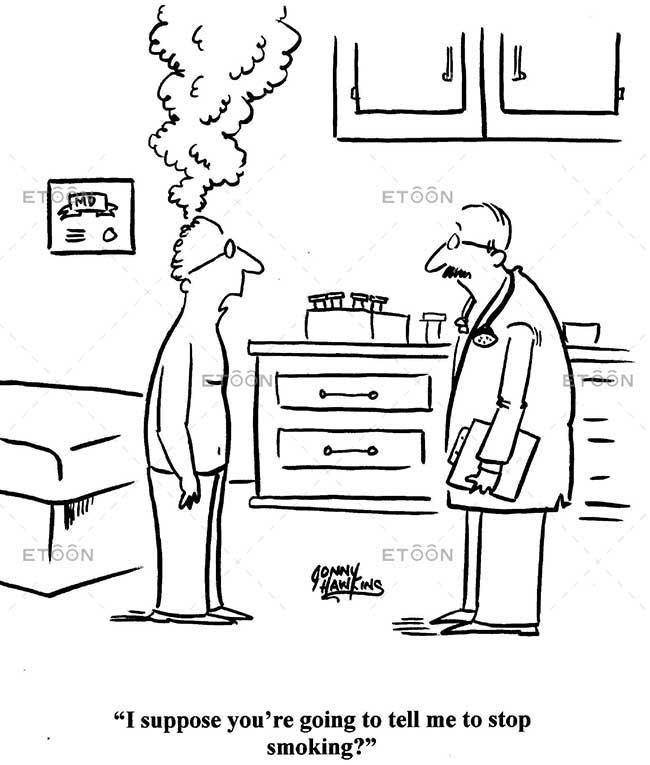 I suppose youre going to tell me to stop smoking?: eToon cartoon for newsletters, presentations, websites, books and more