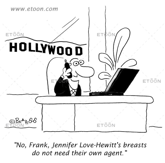 No, Frank, Jennifer Love Hewitts breasts....: eToon cartoon for newsletters, presentations, websites, books and more