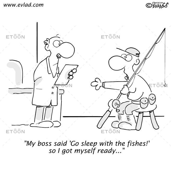 My boss said Go sleep with the fishes!...: eToon cartoon for newsletters, presentations, websites, books and more