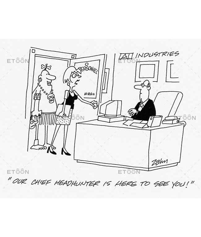 Our chief headhunter is here to see you!: eToon cartoon for newsletters, presentations, websites, books and more