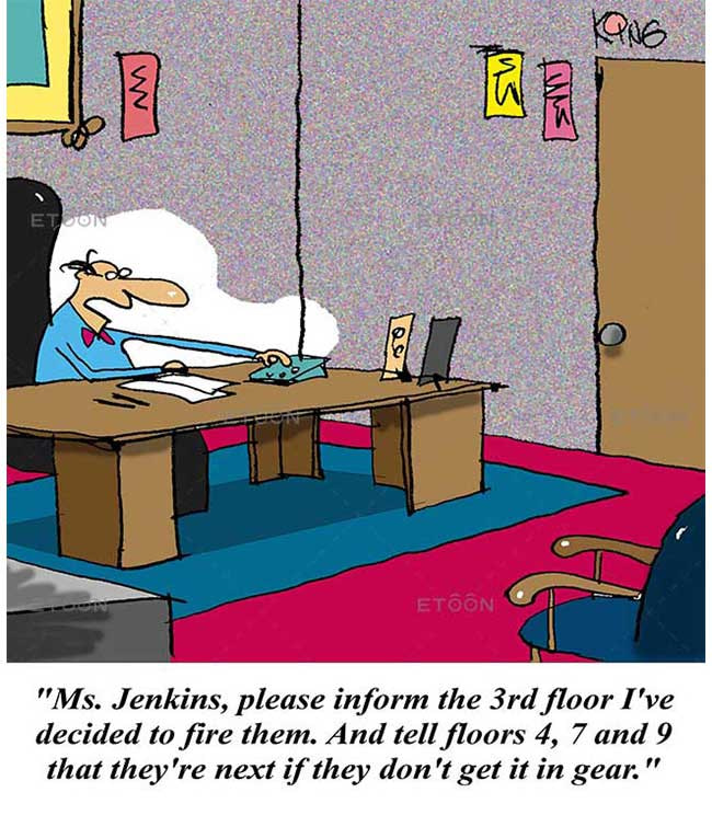 Ms. Jenkins, please inform the 3rd floor Ive decided to fire them: eToon cartoon for newsletters, presentations, websites, books and more