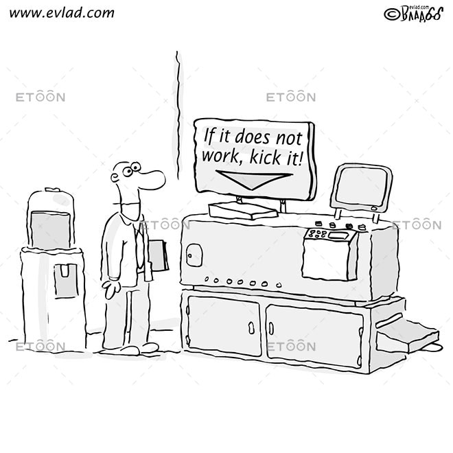 Sign: If it does not work, kick it!: eToon cartoon for newsletters, presentations, websites, books and more
