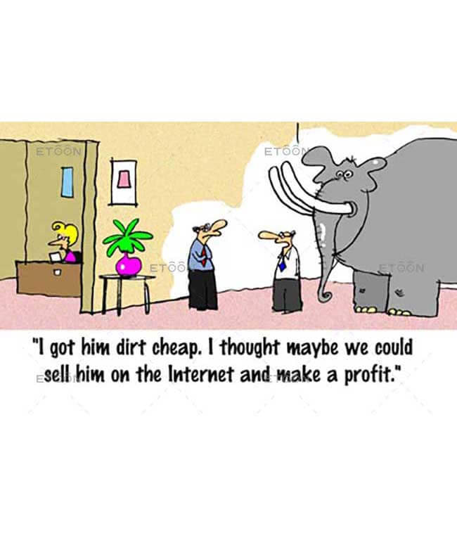 I got him dirt cheap...: eToon cartoon for newsletters, presentations, websites, books and more