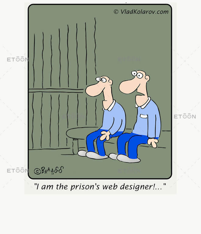 I am the prisons web designer!...: eToon cartoon for newsletters, presentations, websites, books and more