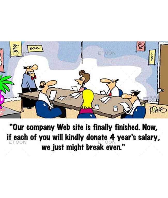 Our company Web site is finally finished...: eToon cartoon for newsletters, presentations, websites, books and more