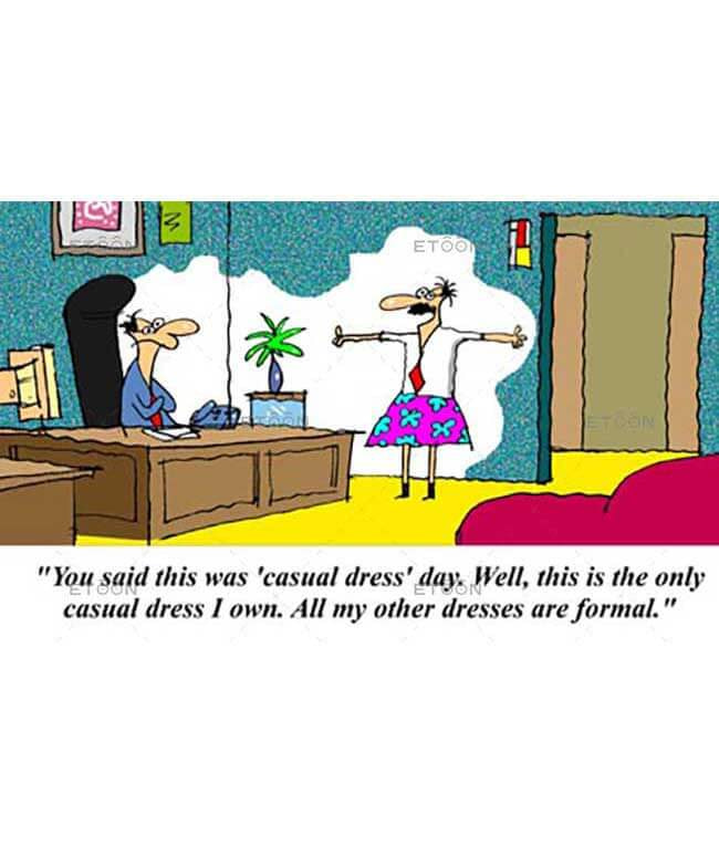You said this was casual dress day...: eToon cartoon for newsletters, presentations, websites, books and more