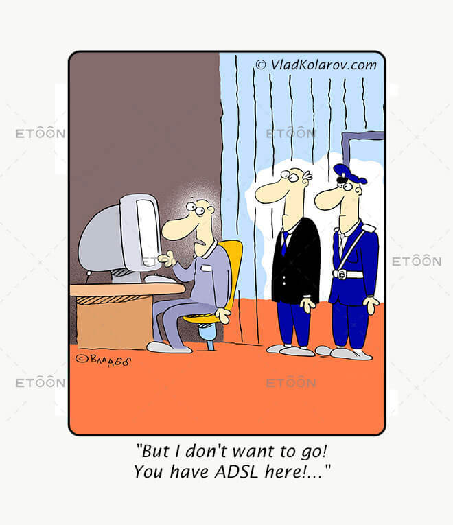 But I dont want to go! You have ADSL here!...: eToon cartoon for newsletters, presentations, websites, books and more