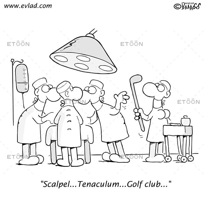 Scalpel...Tenaculum...Golf club...: eToon cartoon for newsletters, presentations, websites, books and more