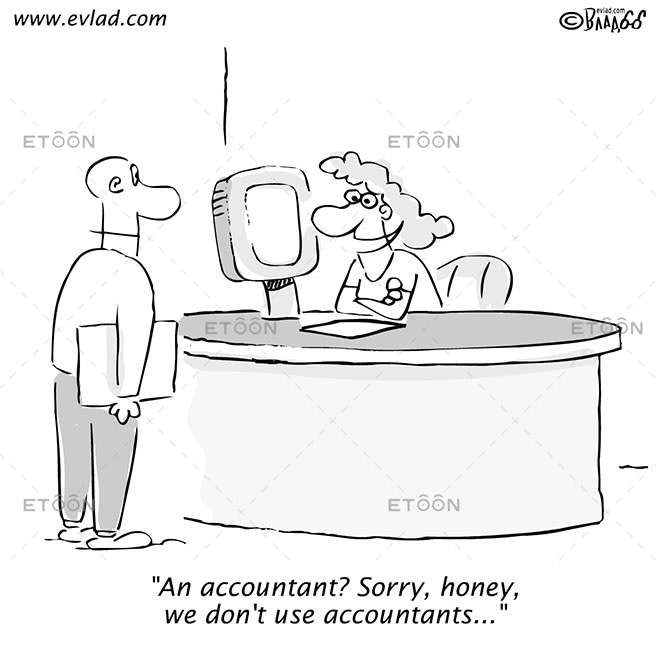 An accountant? Sorry, honey, we dont use accountants...: eToon cartoon for newsletters, presentations, websites, books and more